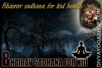 Bhairav sadhana for kids