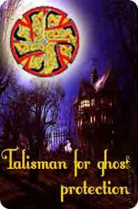 Talisman for ghost protection