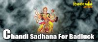 Chandi sadhana for bad-luck