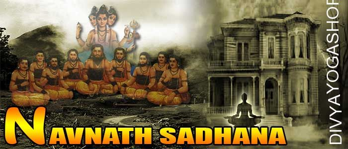 Navnath sadhana for removing haunted place