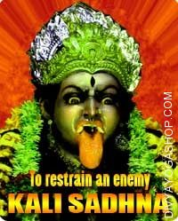 Kali Sadhana to restrain an enemy