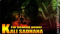 Kali sadhana for healing power
